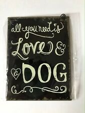 """Metal hanging sign """"all you need is love and a dog"""" measures 8 x 10 CM"""