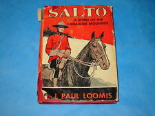 Salto A Horse of the Canadian Mounties J Paul Loomis 1950 hard cover