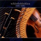 THE WHISTLEBINKIES - TIMBER TIMBRE NEW CD