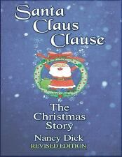 Santa Claus Clause the Christmas Story REVISED EDITION by Nancy Dick (2015,...