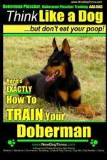 Doberman Pinscher, Doberman Pinscher Training Aaa Akc: Think Like a Dog, but…