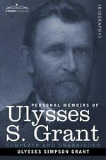 Personal Memoirs of Ulysses S Grant by Ulysses S. Grant (2007, Paperback)