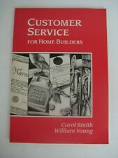 Customer Service for Home Builders by Carol Smith and William Young