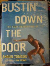 Bustin' down the Door  by Shaun Tomson 1st/1st (2008HC)