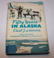 Fifty Years in Alaska Carl Lomen Signed and Inscribed 1954 HCDJ
