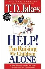 Help, I'm Raising My Childern Alone: A Guide for Single Parents and-ExLibrary