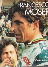 FRANCESCO MOSER storia di un campione di Andreotti e Mosna - 1984 Publilux