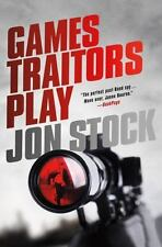 A Daniel Marchant Thriller Ser.: Games Traitors Play 2 by Jon Stock (2012,...