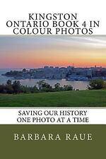 Cruising Ontario: Kingston Ontario Book 4 in Colour Photos : Saving Our...