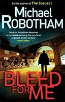 Bleed For Me by Michael Robotham (Joseph O'Loughlin), Michael Robotham, Very Goo