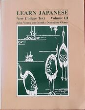 Learn Japanese New College Text Volume III by John Young & Kimiko Makajima-Okano
