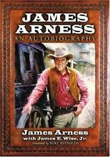 James Arness: An Autobiography by James Arness, James E. Wise