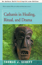 Catharsis in Healing, Ritual, and Drama, Good Condition Book, Scheff, Thomas, IS