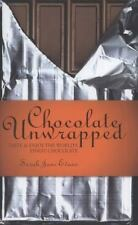 Chocolate Unwrapped : Taste and Enjoy the World's Finest Chocolate by Sarah Jane