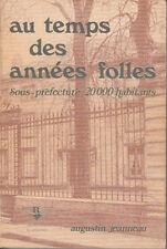 AU TEMPS DES ANNEES FOLLES  SOUS PREFECTURE 20000 HABITANTS   CHOLET A. JEANNEAU