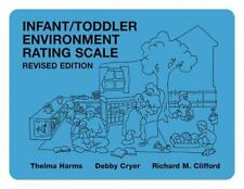 Infant/Toddler Environment Rating Scale by Thelma Harms, Richard M. Clifford...