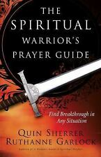 The Spiritual Warrior's Prayer Guide by Quin Sherrer and Ruthanne Garlock...