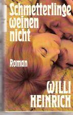 Schmetterlinge weinen nicht von Willi Heinrich