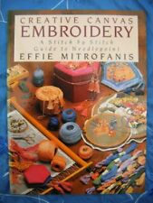 Creative Canvas Embroidery: A Stitch by Stitch Guide to Needlepoint By Effie Mi