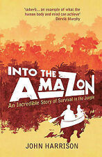 Into the Amazon: An Incredible Story of Survival in the Jungle, New, free post