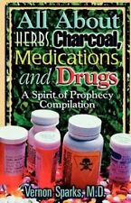 All About Herbs, Charcoal, Medication, and Drugs Book~Natural Remedies~~New!