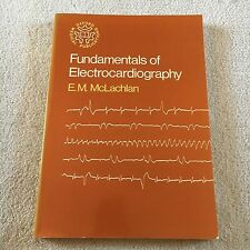 E.M. MCLACHLAN, FUNDAMENTALS OF ELECTROCARDIOGRAPHY. 0192611992