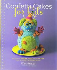 CONFETTI CAKES FOR KIDS COOKBOOK COOKIES, CAKES, CUPCAKES FROM NY'S FAMED BAKERY