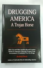 Drugging America: A Trojan Horse Hard Cover By Rodney Stich