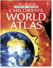 Children's World Atlas (Usborne Internet-Linked Children's World Atlas)