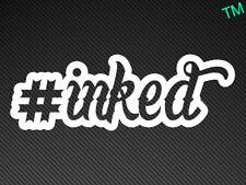 #inked Tattoo Car Bumper Window Sticker Vinyl Decal Inked Got Ink