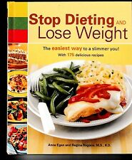 Stop Dieting and Lose Weight : The Easiest Way to a Slimmer You by Regina...