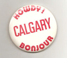 Vintage Calgary Howdy! Bonjour Pin-Back Button Canada Stampeders CFL? 3 1/2""