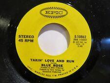 BLUE ROSE SWEET THING / TAKIN LOVE AND RUN EPIC 45 RPM # 10862 NEAR MINT CLEAN