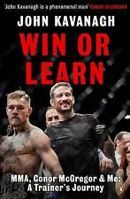 Win or Learn MMA Conor McGregor & Me A Trainer's Journey John Kavanagh A11 LL261