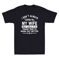 I Don't Always Listen To My Wife Tee Funny Saying Gift For Husband Men's T-Shirt