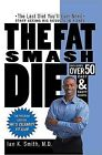NEW The Fat Smash Diet: The Last Diet You'll Ever Need by Ian K. Smith M.D.