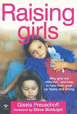 Raising Girls By Gisela Preuschoff Foreword by Steve Biddulph