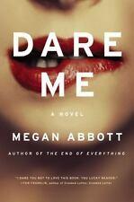 Dare Me by Megan Abbott (2012, Hardcover)