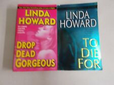 2 LINDA HOWARD # BLAIR MALLORY TO DIE FOR and DROP DEAD GORGEOUS PB