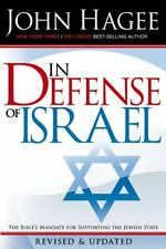 In Defense of Israel : The Bible's Mandate for Supporting the Jewish State by John Hagee (2007, Perfect, Revised edition)