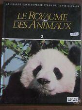 Le Royaume des animaux/ La Grande Encyclopédie Atlas de la vie sauvage