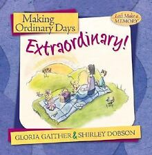 Making Ordinary Days Extraordinary: Great Ideas for Building Family Fun and