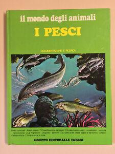 I pesci il mondo degli animali documenti e ricerca di V. Brunoni Fabbri 1981