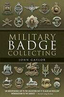 Military Badge Collecting by Gaylor, John, NEW Book, FREE & FAST Delivery, (Pape