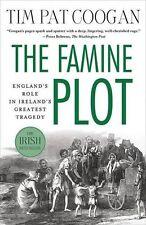 The Famine Plot: England's Role in Ireland's Greatest Tragedy Coogan, Tim Pat Ne
