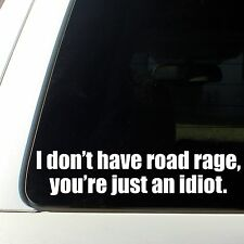 I don't have road rage decal sticker idiot funny car truck illest shocker dope