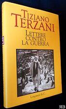 Tiziano Terzani - Lettere contro la guerra - Longanesi 2002 - 9788830419780