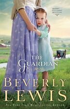 The Guardian (Home to Hickory Hollow, Book 3) by Beverly Lewis