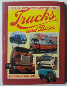 An Illustrated History Of Trucks And Buses by Denis Miller Hardback 1982