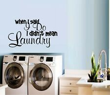 "When I said I do I didn't mean Laundry Vinyl Wall Decal Home Décor 12"" x 20"""